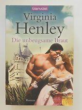 Virginia Henley Die unbeugsame Braut Historischer Liebesroman