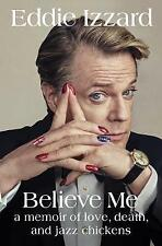 Believe Me: A Memoir of Love, Death and Jazz Chickens by Eddie Izzard (CD-Audio, 2017)