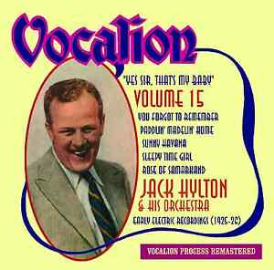 Jack Hylton & His Orchestra - Yes Sir, That's My Baby - Volume 15 - CDEA6245