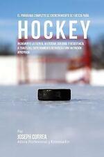 El Programa Completo de Entrenamiento de Fuerza para Hockey : Incremente la...