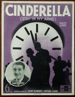 Cinderella (Stay In My Arms), Waltz Song by Jimmy Kennedy & Michael Carr – 1938