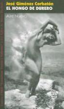 El Hongo de Durero (Teatro En Latinoamerica) (Spanish Edition)