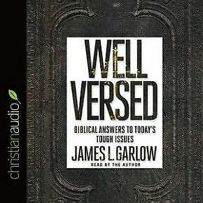 Well Versed: Biblical Answers to Today's Tough Issues .. NEW