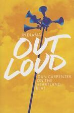 Indiana Out Loud: Dan Carpenter on the Heartland Beat