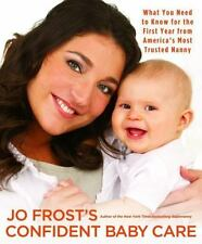 Jo Frost's Confident Baby Care: What You Need to Know for the First Year from A