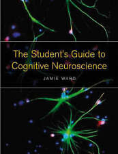 The Student's Guide to Cognitive Neuroscience by Jamie Ward (Paperback, 2006)