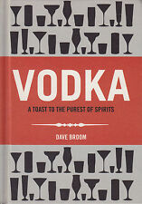 Vodka a Toast to the Purest of Spirits BRAND NEW BOOK by Dave Broom Hardback2015