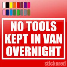 NO TOOLS KEPT IN VAN OVERNIGHT STICKER / DECAL SECURITY WARNING 200mm x 130mm