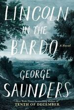 Lincoln in the Bardo by George Saunders (2017, Hardcover)