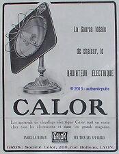 PUBLICITE CALOR RADIATEUR ELECTRIQUE APPAREIL DE CHAUFFAGE DE 1922 FRENCH AD PUB