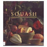 Squash: A Country Garden Cookbook by Regina Schrambling
