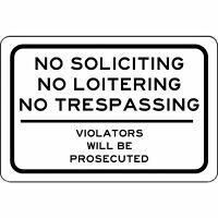 "NO soliciting No Loitering No Trespassing Metal Sign 8"" X 12"" Aluminum"