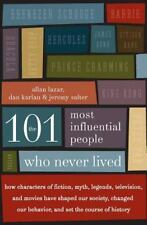 The 101 Most Influential People Who Never Lived: How Characters of Fiction,