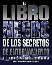 El Libro Negro de Los Secretos de Entrenamiento by Tony Schwartz and...