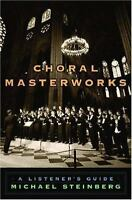 Choral Masterworks: A Listener's Guide by Steinberg, Michael