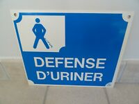 ancien panneau pancarte DEFENSE D'URINER deco industriel plaque no emaillé