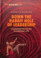 Down the Rabbit Hole of Leadership Leadership Pathology in Ever... 9783319924618