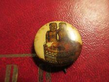 Vintage Pinback 1896 Gold Dust Washer Powder  Very Rare