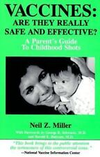 Vaccines: Are They Really Safe and Effective?: A Parent's Guide to Childhood Sho