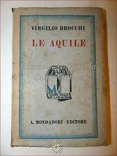 Virgilio Brocchi, LE AQUILE 1930 Libri Azzurri Mondadori Romanzo