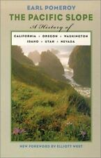 The Pacific Slope: A History Of California, Oregon, Washington, Idaho, Utah, And
