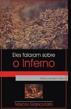 Eles Falaram Sobre o Inferno : A Doutrina Da Perdi��o Eterna Nos Primeiros...