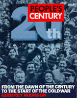 """AS NEW"" People's Century: From the Dawn of the Century to the Start of the Cold"