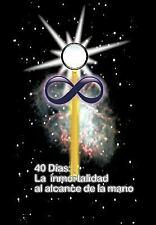 40 Dias La Inmortalidad Al Alcance de La Mano (Hardback or Cased Book)
