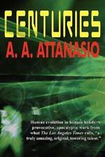 Centuries by A. A. Attanasio (2010, Paperback)