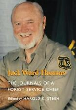Jack Ward Thomas: The Journals of a Forest Service Chief, Political, General, Co