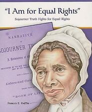 Primary Sources of Famous People in American History: I Am for Equal Rights : S…