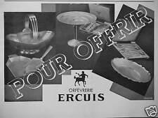 PUBLICITÉ 1932 ORFÉVRERIE ERCUIS POUR OFFRIR  - ADVERTISING
