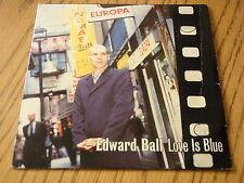 "Edward Ball-Love Is Blue 7"" vinyl PS"