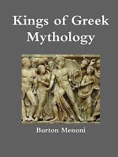 Kings of Greek Mythology by Burton Menoni (2016, Paperback)