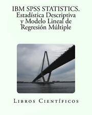 IBM SPSS STATISTICS. Estadística Descriptiva y Modelo Lineal de Regresión...