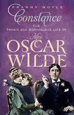 Constance: The Tragic and Scandalous Life of Mrs. Oscar Wilde by Franny Moyle (Paperback, 2012)