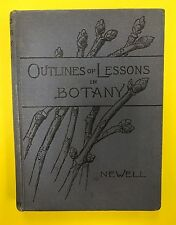 Outlines Of Lessons in Botany  - Newell 1st Edition