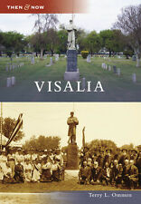Visalia [Then and Now] [CA] [Arcadia Publishing]