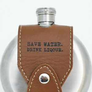 Hip Flask 5oz Stainless Steel 5 Ounce Flask 'SAVE WATER, DRINK LIQOUR'  FUNNY!!
