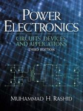 Power Electronics : Circuits, Devices and Applications by Rashid, Muhammad H.