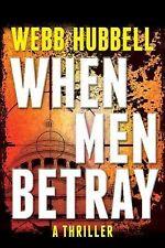 When Men Betray by Webb Hubbell (2014, Hardcover)