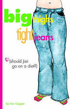 NEW Big Thighs, Tight Jeans (Should Jan Go on a Diet?) by Ann Capper