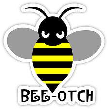 "Bee-Otch bee otch sticker decal 4"" x 4"""