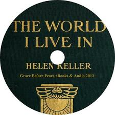 The World I Live In, a Helen Keller Life Essays Audiobook on 3 Audio CDs