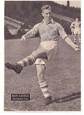 ROY LITTLE MANCHESTER CITY 1949-1959 ORIGINAL HAND SIGNED PICTURE