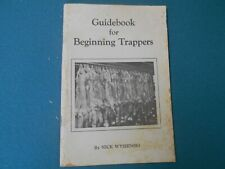 Guide Book For Beginning Trappers By Nick Wyshinski, Trapping, Traps