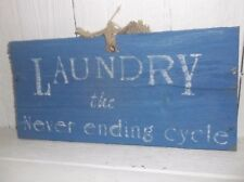 Primitive LAUNDRY THE NEVER ENDING CYCLE arched weathered wood sign vintage look