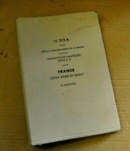 INSTRUCTIONS NAUTIQUES SERVICE HYDROGRAPHIQUE DE LA MARINE 1957 N° 313A PLANCHES