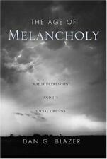 "The Age of Melancholy: ""Major Depression"" and its Social Origin"