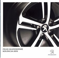 Peugeot Roues Wheels 06 /  2015 catalogue brochure 107 108 207 208 301 307 308